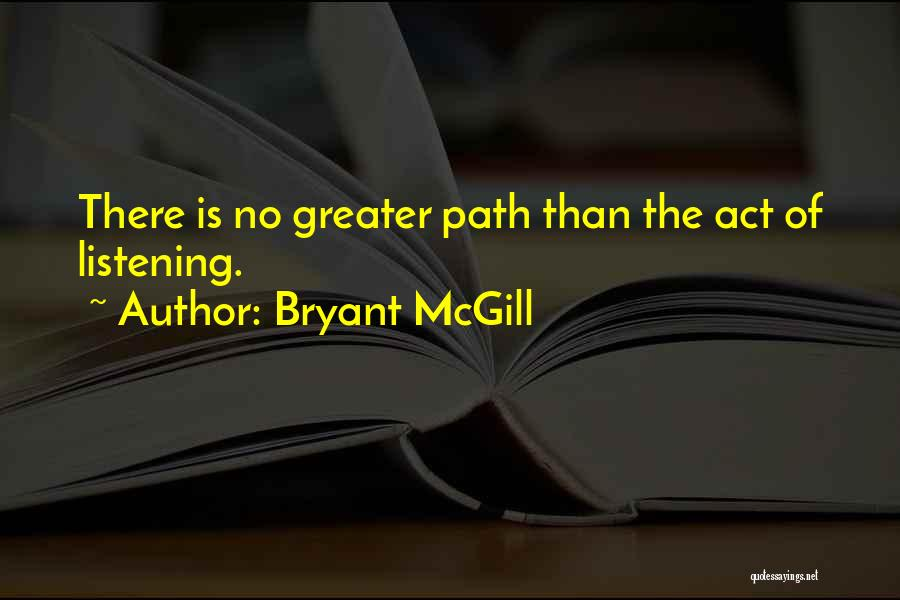 Greater Than Quotes By Bryant McGill