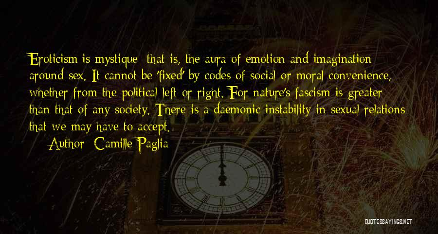 Greater Than Quotes By Camille Paglia