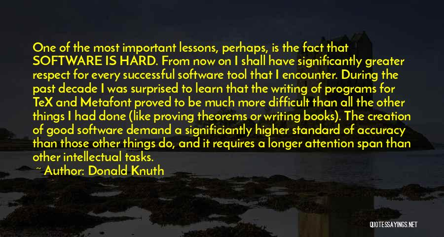 Greater Than Quotes By Donald Knuth