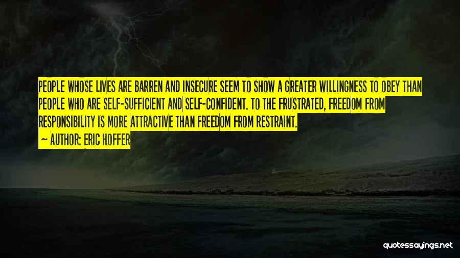 Greater Than Quotes By Eric Hoffer