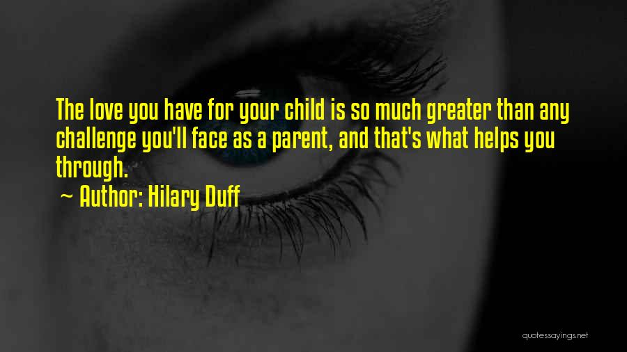 Greater Than Quotes By Hilary Duff