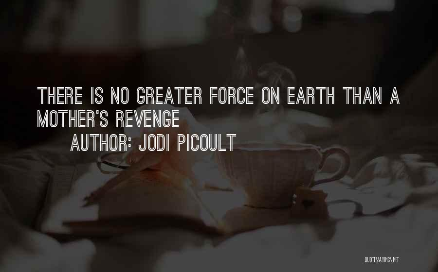 Greater Than Quotes By Jodi Picoult