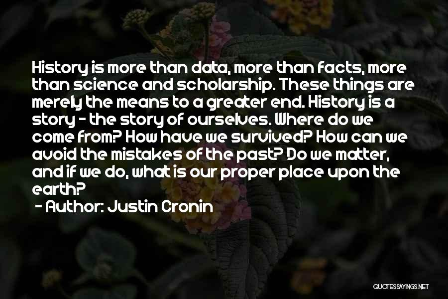 Greater Than Quotes By Justin Cronin
