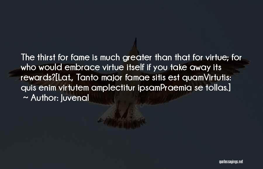 Greater Than Quotes By Juvenal