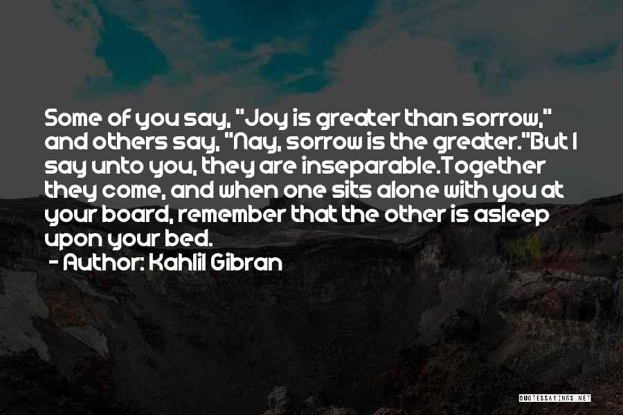 Greater Than Quotes By Kahlil Gibran