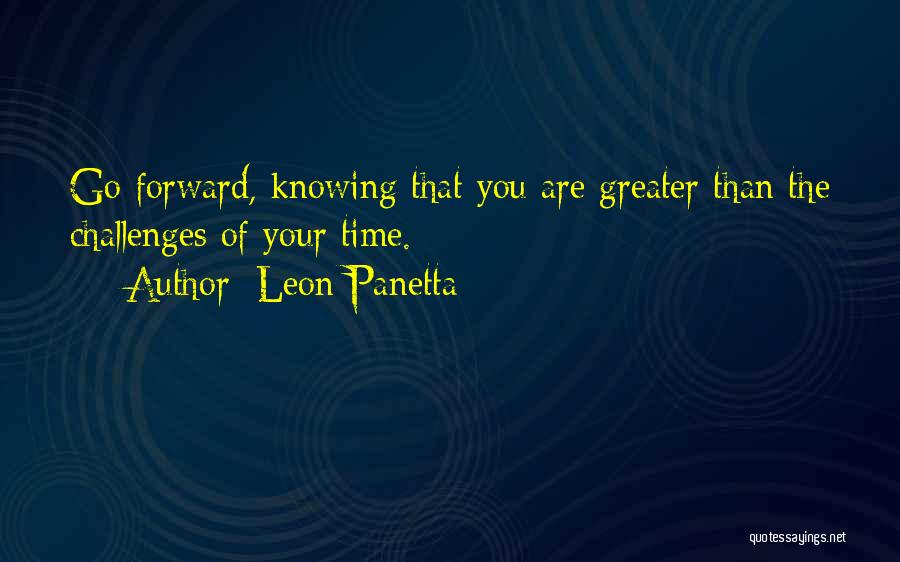 Greater Than Quotes By Leon Panetta