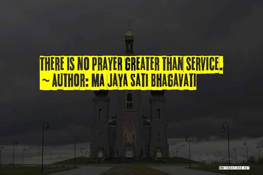 Greater Than Quotes By Ma Jaya Sati Bhagavati
