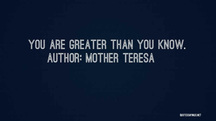 Greater Than Quotes By Mother Teresa