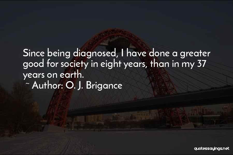 Greater Than Quotes By O. J. Brigance