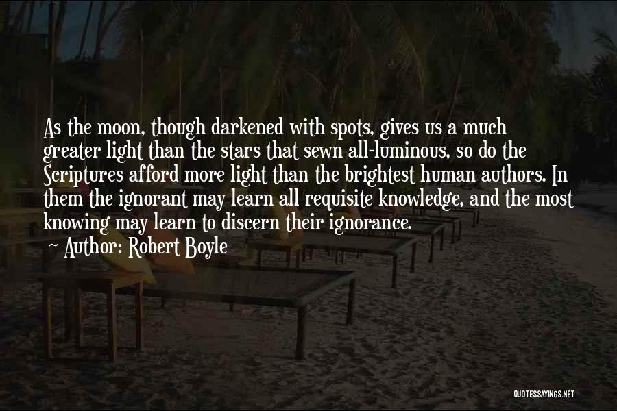 Greater Than Quotes By Robert Boyle