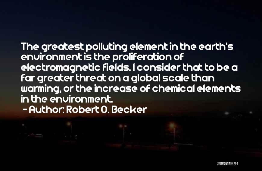 Greater Than Quotes By Robert O. Becker