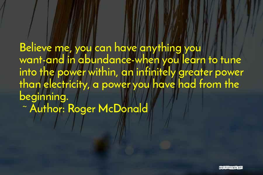 Greater Than Quotes By Roger McDonald