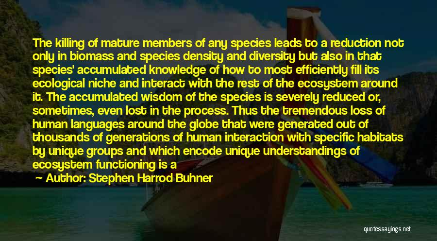 Greater Than Quotes By Stephen Harrod Buhner