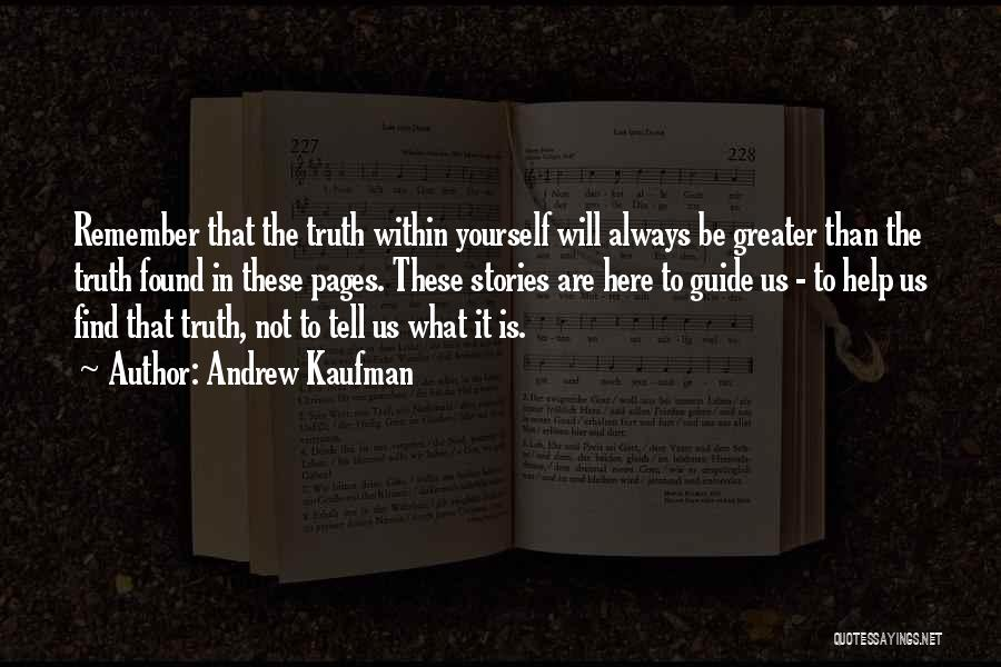 Greater Than Yourself Quotes By Andrew Kaufman