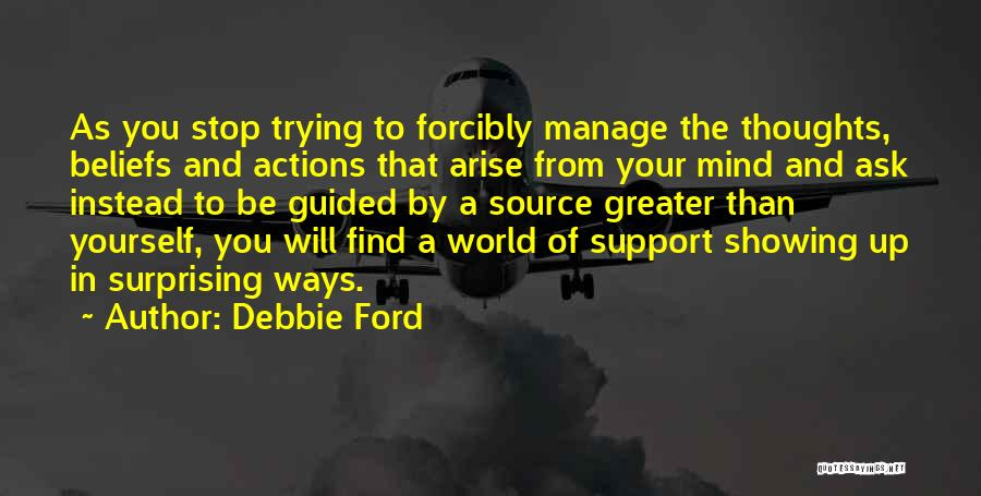 Greater Than Yourself Quotes By Debbie Ford