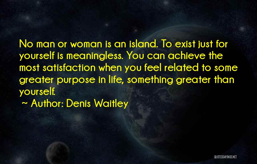 Greater Than Yourself Quotes By Denis Waitley