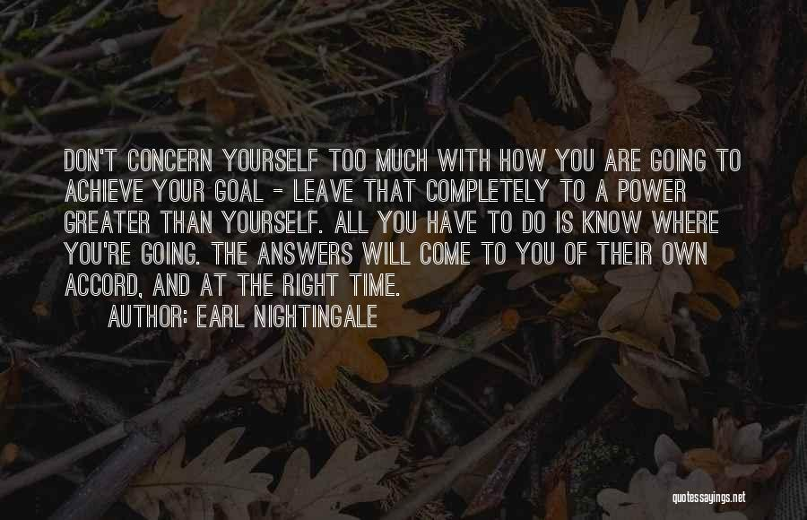 Greater Than Yourself Quotes By Earl Nightingale