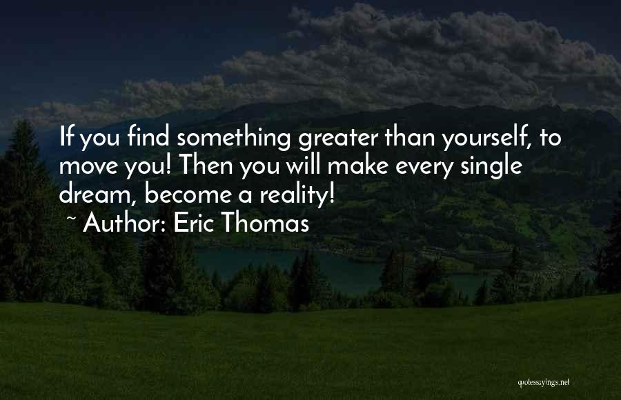 Greater Than Yourself Quotes By Eric Thomas
