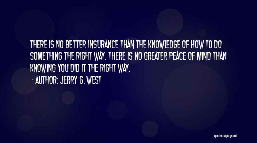 Greater Than Yourself Quotes By Jerry G. West