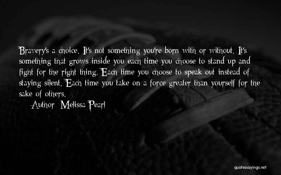Greater Than Yourself Quotes By Melissa Pearl