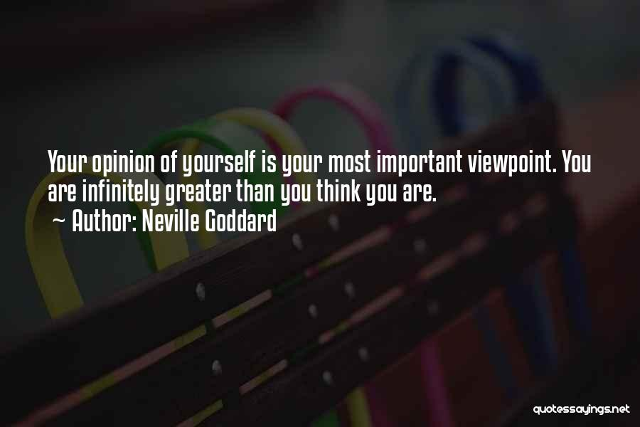 Greater Than Yourself Quotes By Neville Goddard
