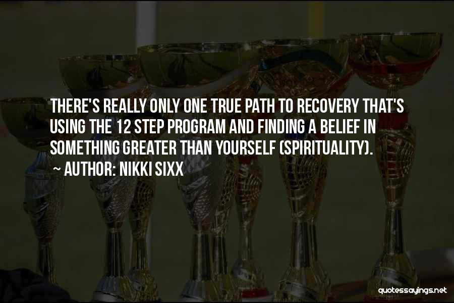Greater Than Yourself Quotes By Nikki Sixx