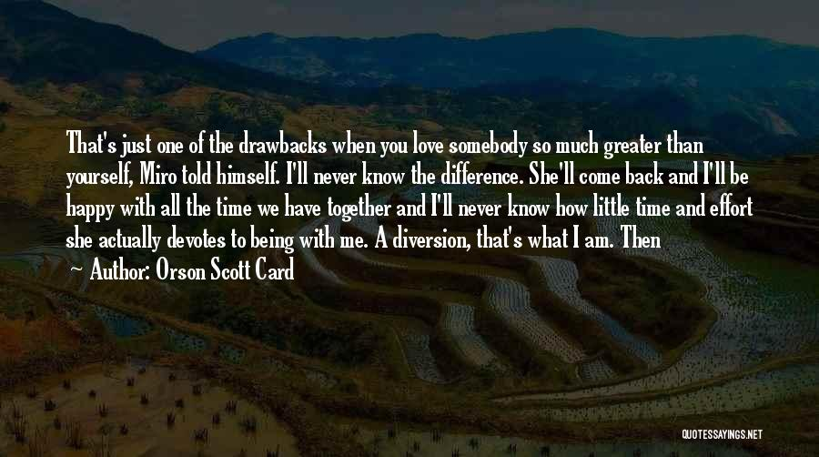 Greater Than Yourself Quotes By Orson Scott Card