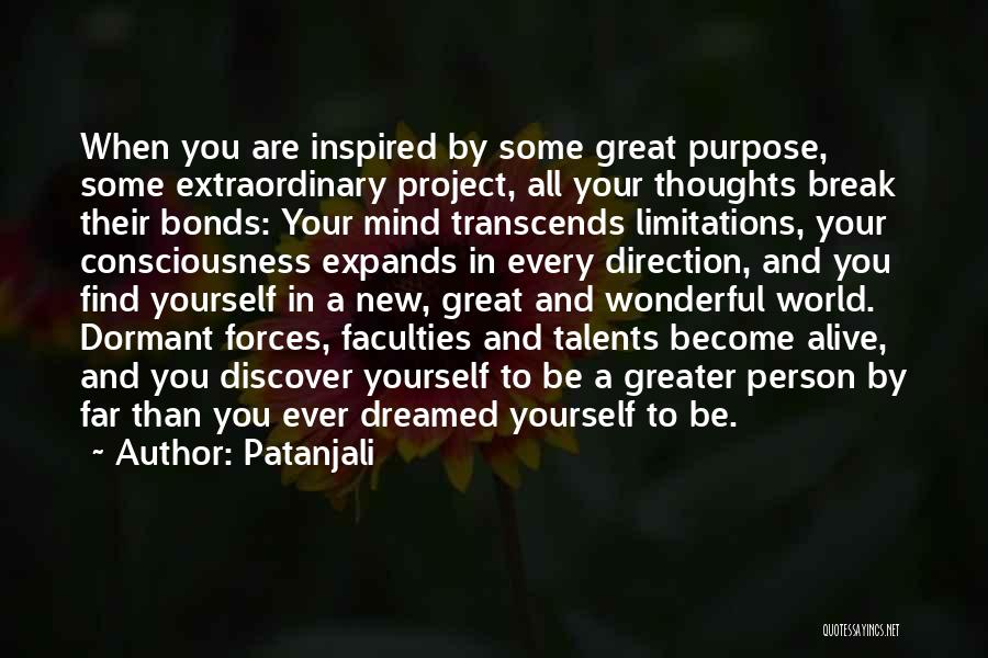 Greater Than Yourself Quotes By Patanjali