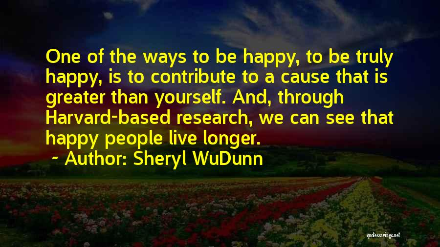 Greater Than Yourself Quotes By Sheryl WuDunn
