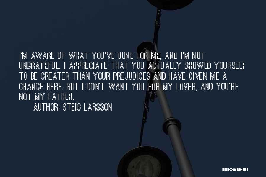 Greater Than Yourself Quotes By Steig Larsson