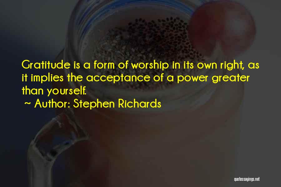 Greater Than Yourself Quotes By Stephen Richards