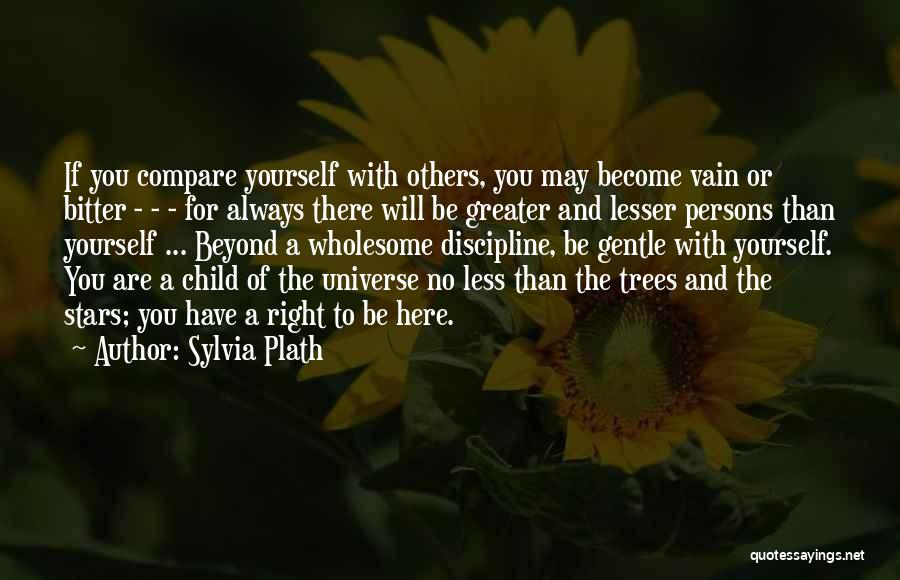 Greater Than Yourself Quotes By Sylvia Plath