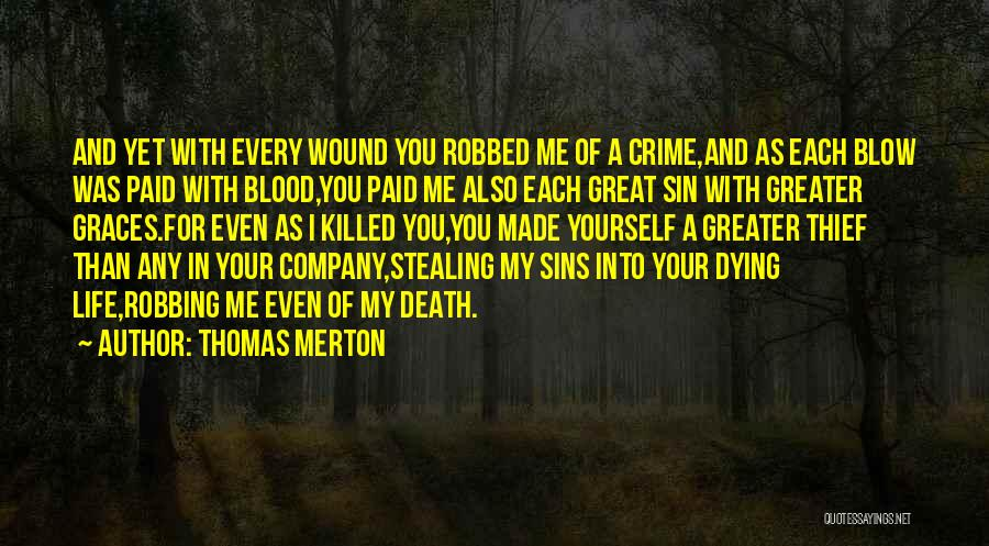Greater Than Yourself Quotes By Thomas Merton