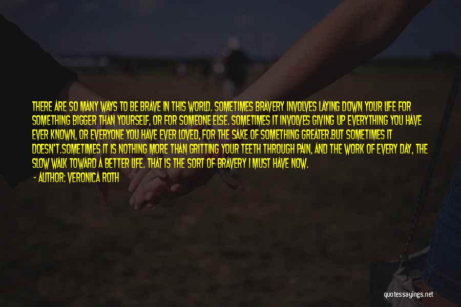 Greater Than Yourself Quotes By Veronica Roth