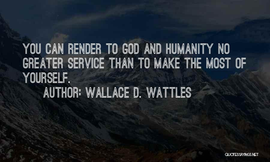 Greater Than Yourself Quotes By Wallace D. Wattles