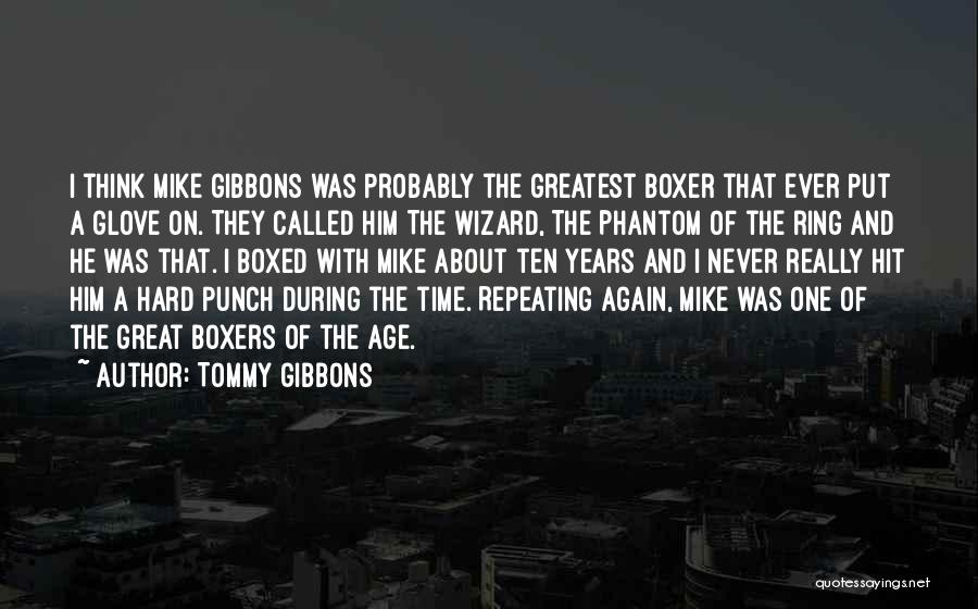 Greatest Boxers Quotes By Tommy Gibbons