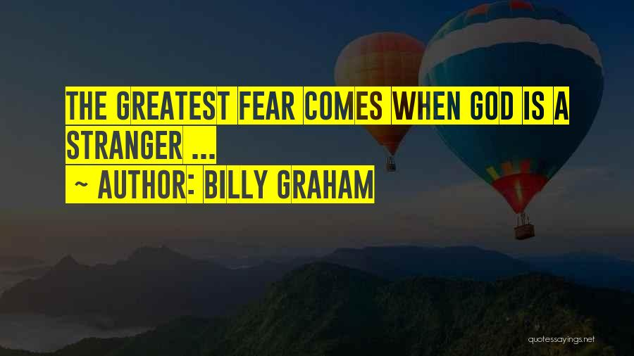 Greatest God Quotes By Billy Graham