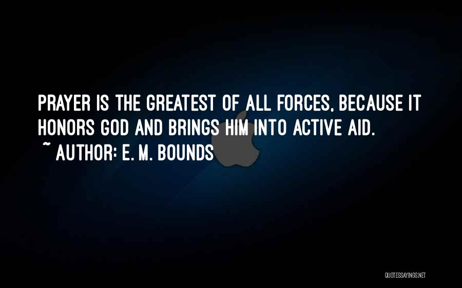 Greatest God Quotes By E. M. Bounds