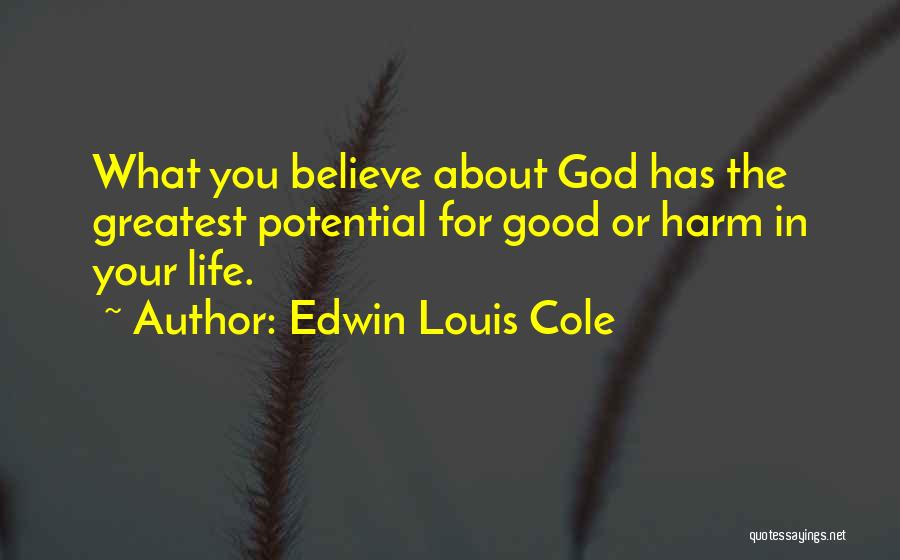 Greatest God Quotes By Edwin Louis Cole