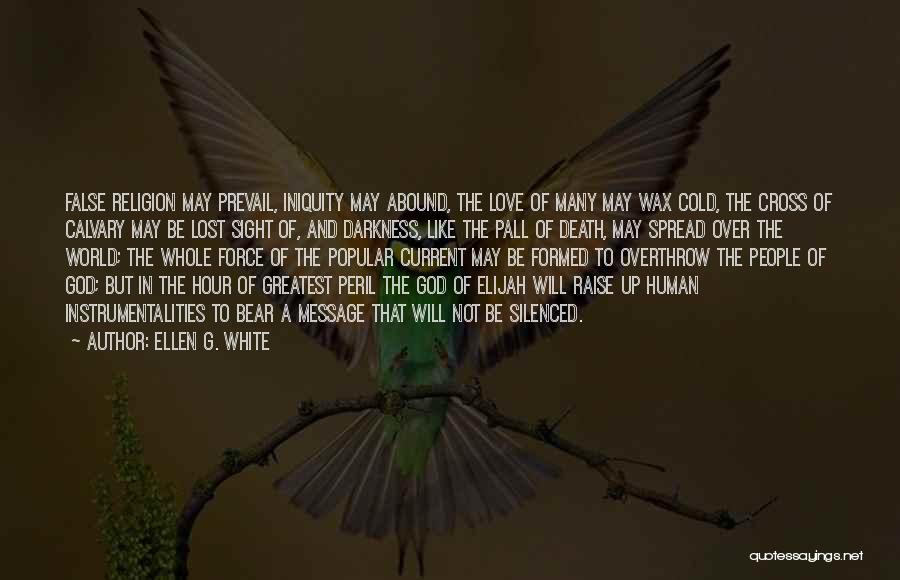 Greatest God Quotes By Ellen G. White
