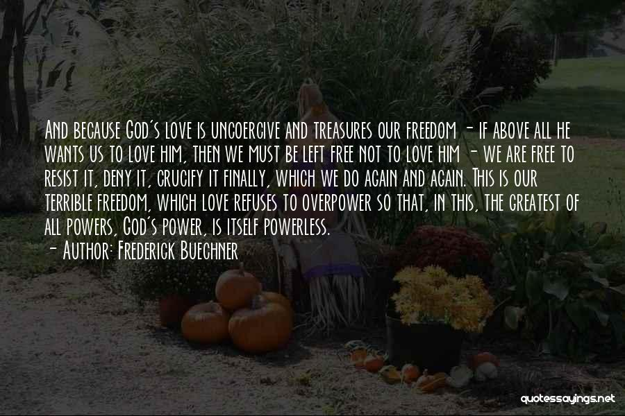 Greatest God Quotes By Frederick Buechner