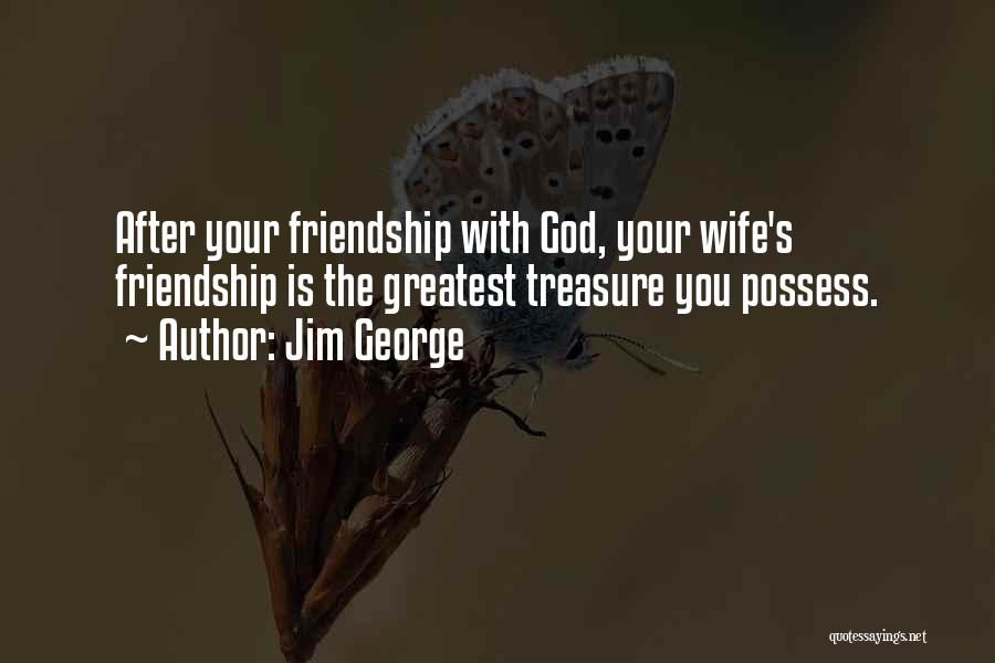 Greatest God Quotes By Jim George