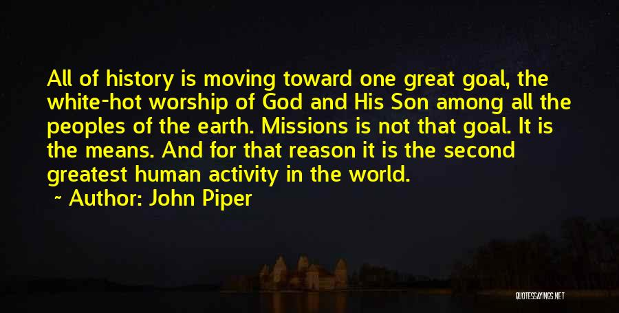 Greatest God Quotes By John Piper