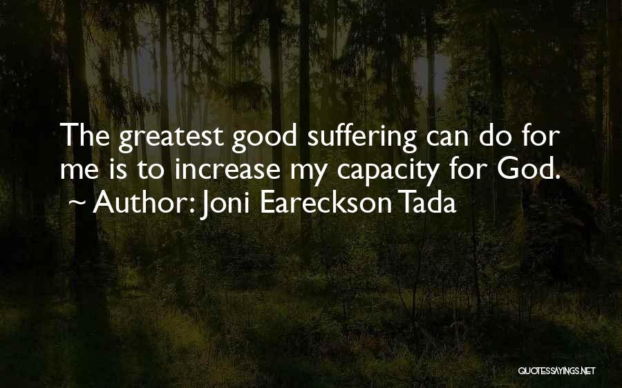 Greatest God Quotes By Joni Eareckson Tada