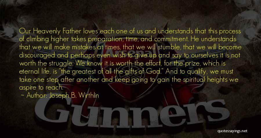 Greatest God Quotes By Joseph B. Wirthlin
