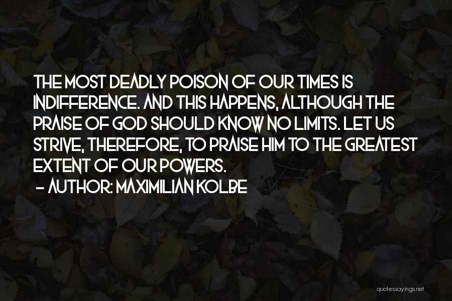Greatest God Quotes By Maximilian Kolbe