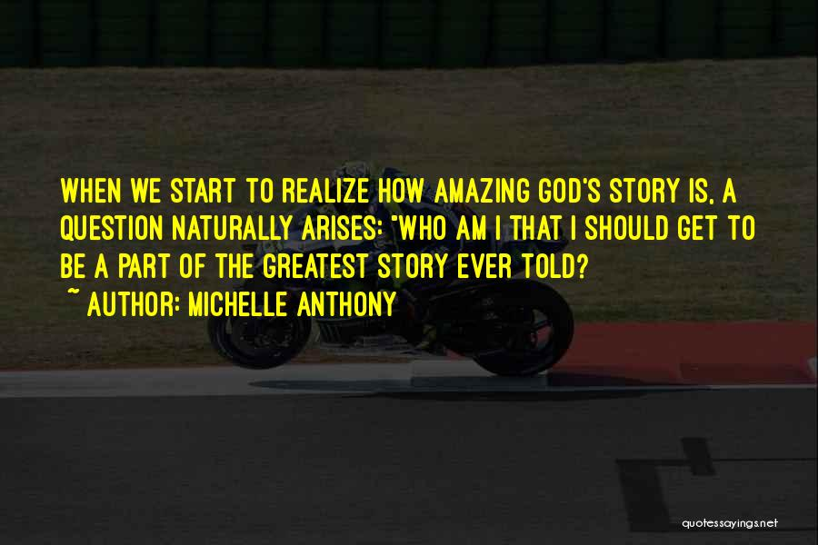 Greatest God Quotes By Michelle Anthony