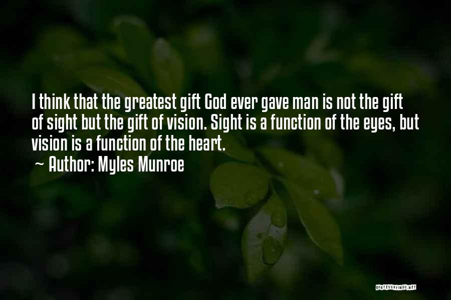 Greatest God Quotes By Myles Munroe