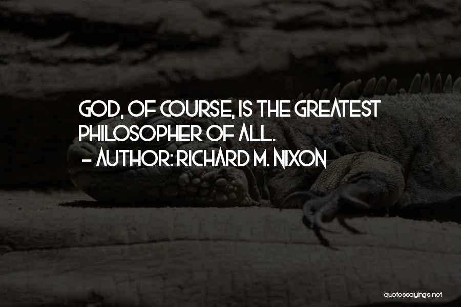 Greatest God Quotes By Richard M. Nixon