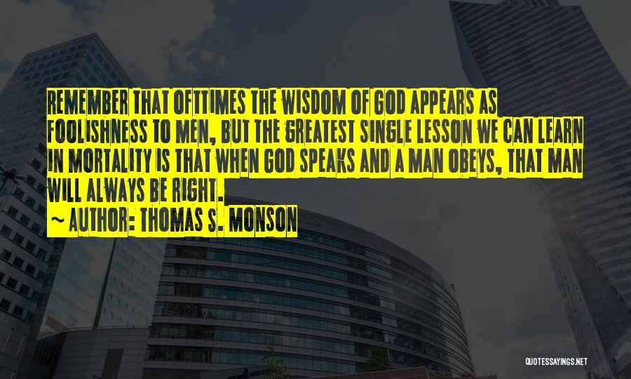 Greatest God Quotes By Thomas S. Monson